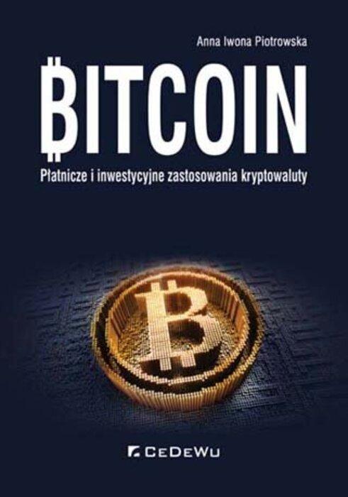 Bitcoin. Płatnicze i inwestycyjne zastosowania kryptowaluty książki kryptowaluty