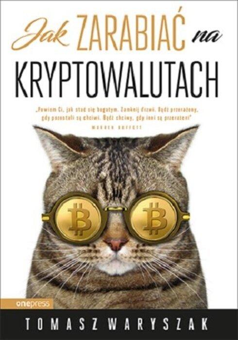 Jak zarabiać na kryptowalutach książka o kryptowalutach