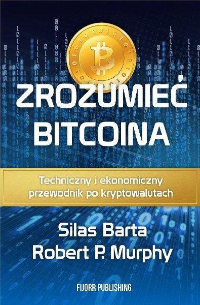 zrozumieć bitcoina techniczny i ekonomiczny przewodnik po kryptowalutach książki kryptowaluty